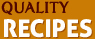 Quality recipes